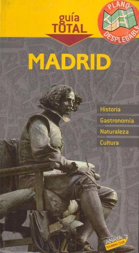 madrid. guía total - anaya touring