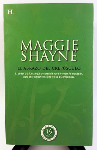 maggie shayne - el abrazo del crepúsculo (papel, importado)