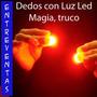 Dedos Luminosos Led, Magia Con Luz, Buen Truco De Magia