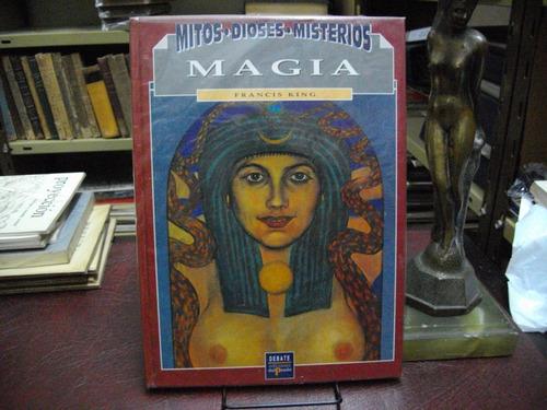magia ( mitos, dioses y misterios). francis king