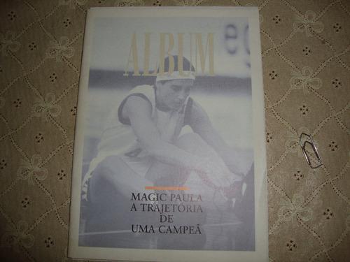 magic paula: a trajetória de uma campeã + album trajetória