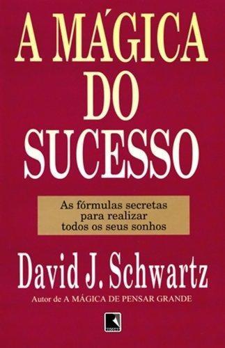 magica do sucesso a de schwartz dr david j