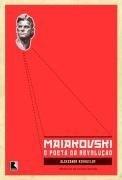 maiakovski - o poeta da revolução - aleksandr mikhailov