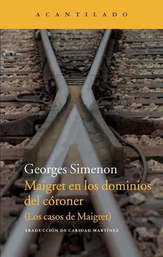 maigret en los dominios del coroner  de simenon georges