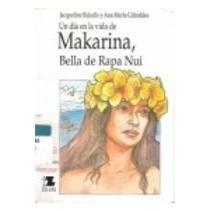 makarina, bella de rapa nui; jacqueline balcells, ana maría