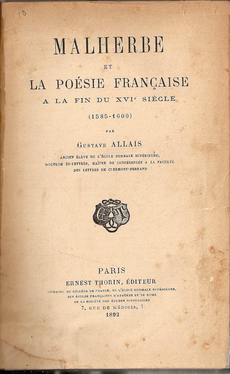 Malherbe Et La Poesie Francaise Gustave Allais 62900