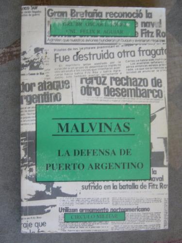 malvinas la defensa de puerto argentino / jofre - aguiar