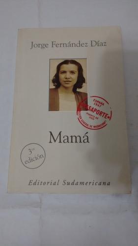 mamá de jorge fernandez diaz - 3ra edicion - sudamericana
