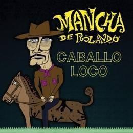 mancha de rolando caballo loco cd nuevo