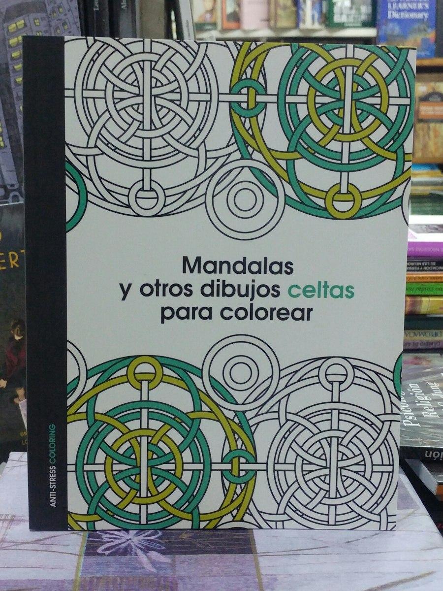 Mandalas Y Otros Dibujos Celtas Para Colorear Anti Estrés