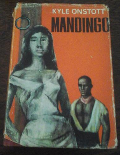 mandingo, kyle onstott - luis de caralt editor, primera ed