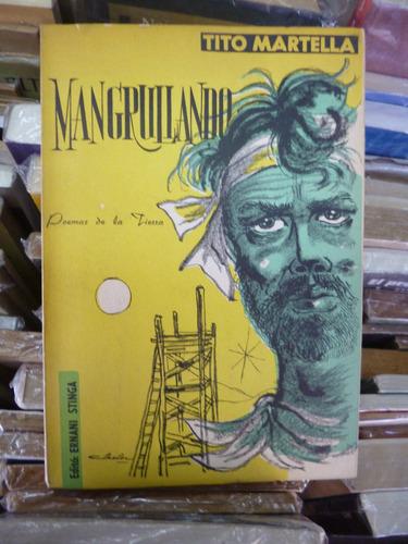 mangrullando, tito martella ( poemas de la tierra)