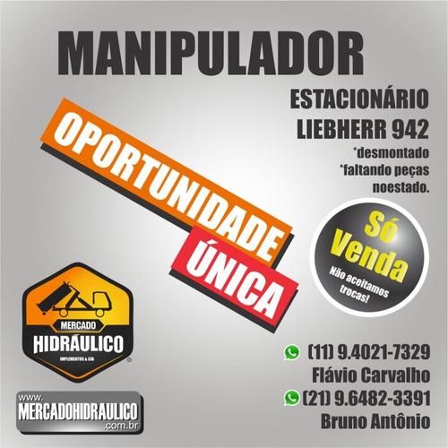 manipulador estacionário - liebherr 942