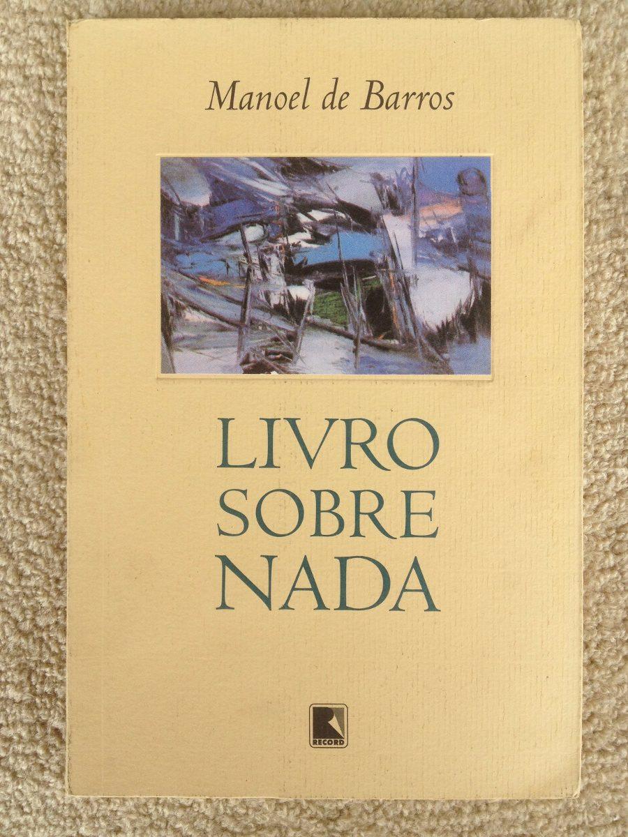 Manoel De Barros - Livro Sobre Nada - R$ 50,00 em Mercado