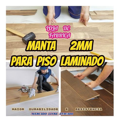 manta 2mm p/piso laminado loja de fabrica kit c/50 mts² ..