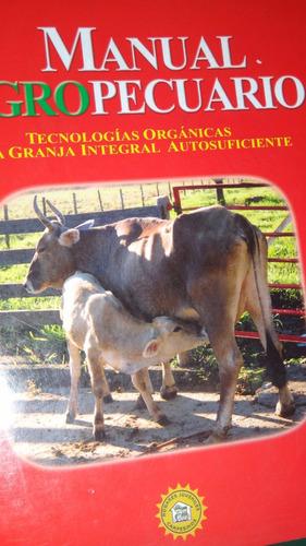 manual agropecuario:tecnologías orgánicas de la granja integ