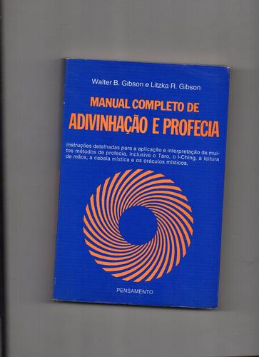 manual completo de adivinhação e profecia-walter b.gibson e