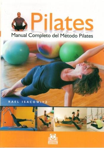 manual completo del método pilates / isacowitz