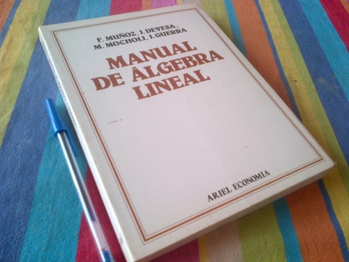 manual de algebra lineal muñoz, devesa, mocholi, guerra.