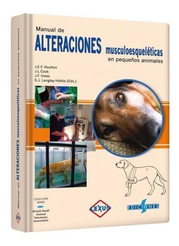 manual de alteraciones muscoesqueleticas pequeños animales