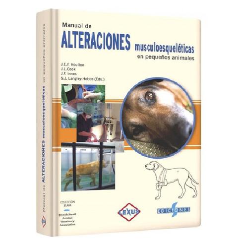 manual de alteraciones musculoesqueléticas pequeños animales