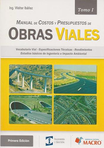 manual de costos y presupuestos de obras viales. tomo i