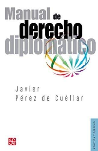 manual de derecho diplomático, perez cuella, fce