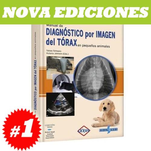 manual de diagnóstico por imagen del tórax. nuevo y original