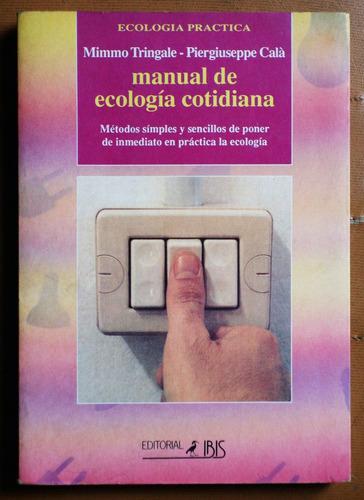 manual de ecología cotidiana / tringale - cala