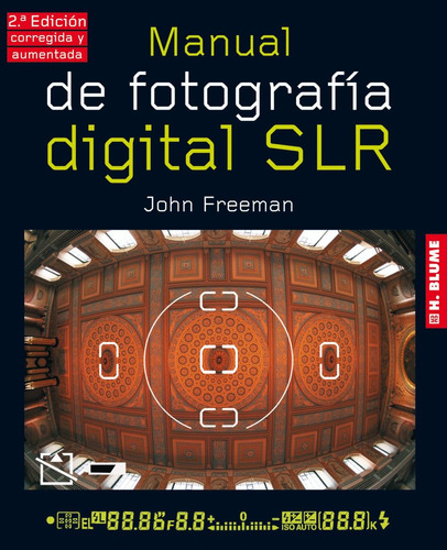 manual de fotografía digital srl - 2° ed., freeman, akal #