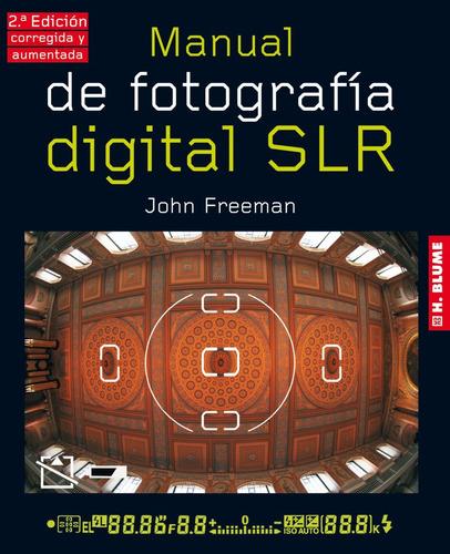 manual de fotografía digital srl - 2° ed., freeman, akal