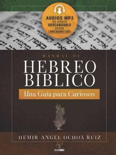manual de hebreo bíblico - audios por lección - hemir ochoa