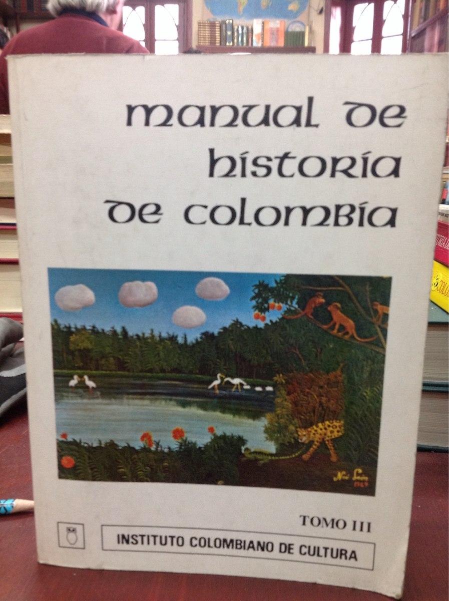 manual de historia de colombia tomo iii. Cargando zoom.