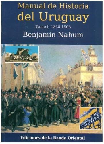 manual de historia del uruguay benjamín nahum tomo 1