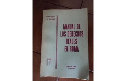 manual de los derechos reales en roma de la vega de miguens