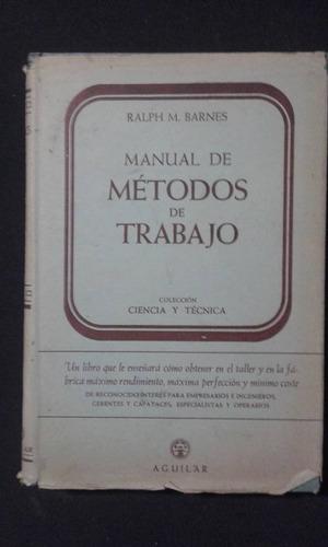 manual de metodos de trabajo, ralph m. barnes