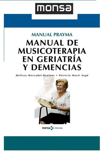 manual de musicoterapia en geriatría y demencias 1 vol monsa