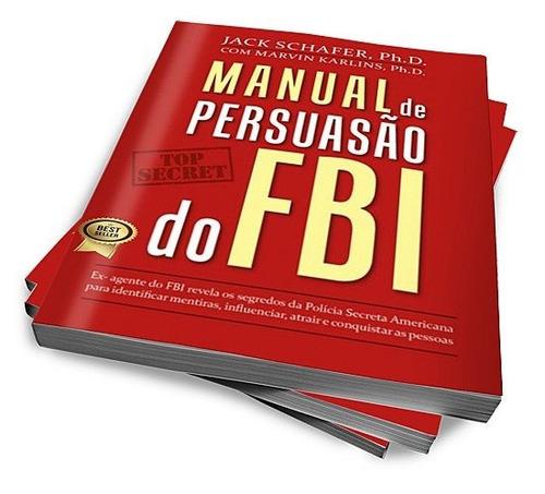 manual de persuasão do fbi - jack shafer