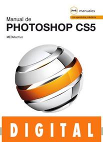 Cs5 De Photoshop Mediaactive De Cs5 Manual De Cs5 Mediaactive Photoshop Photoshop Manual Manual ON8PXZn0wk