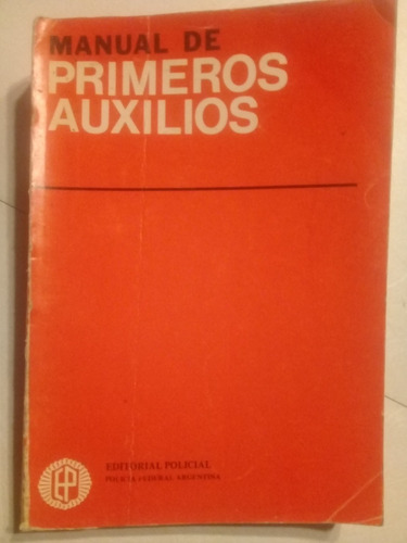 manual de primeros auxilios - editorial policial