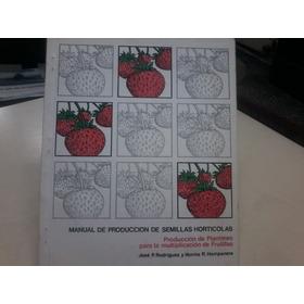 Manual De Producción De Semillas Hortícolas: Frutillas