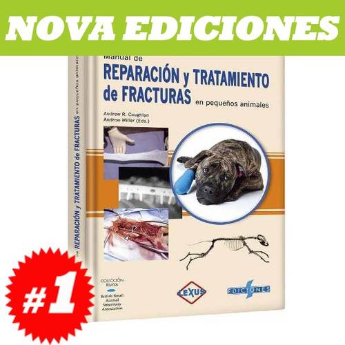 manual de reparación y tratamiento de fracturas peq animales