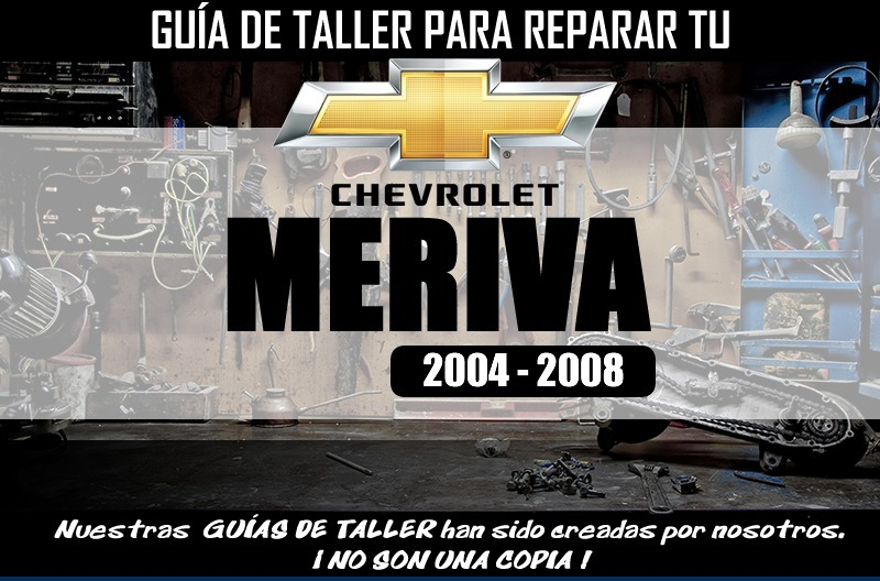 Manual De Taller Para Reparar Chevrolet Meriva 2004 2008 6000
