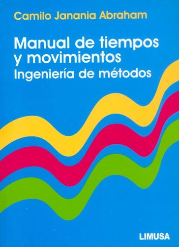 manual de tiempos y movimientos. ingeniería de métodos