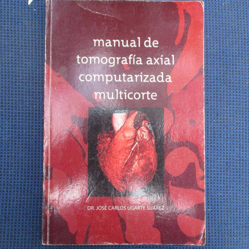 manual de tomografia axial computarizada multicorte, dr. jos