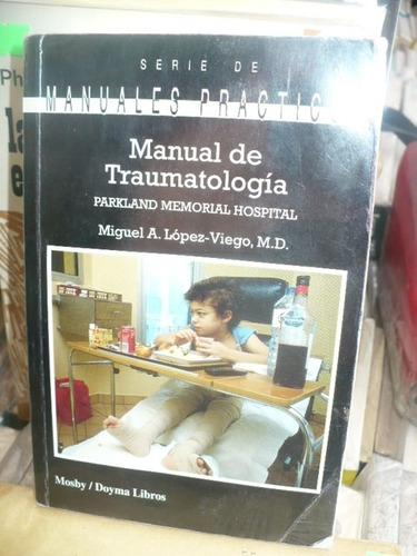 manual de traumatologia - lopez viego