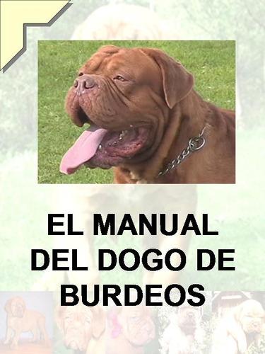 manual del dogo de burdeos + regalos conocelo ¡ dvn