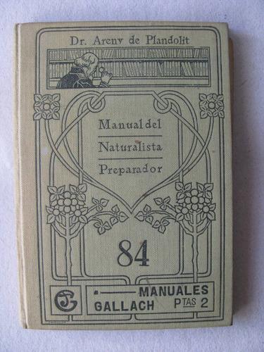 manual del naturalista preparador extraordinaria obra!!