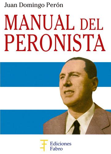 manual del peronista. ediciones fabro