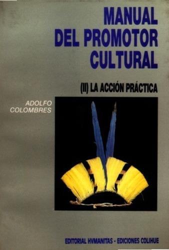 manual del promotor cultural ii - adolfo colombres